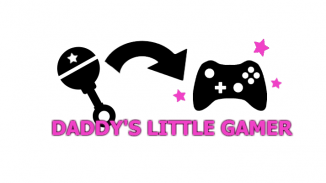 Daddy's little gamer