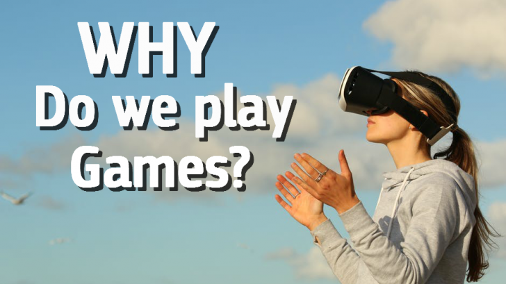 Why do we play games