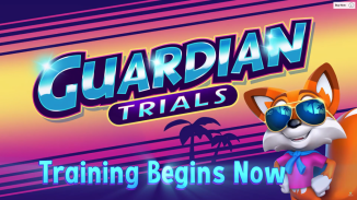 Guardian Trials